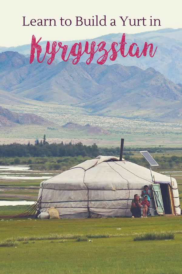kyrgyzstan yurt how to build
